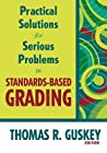Practical Solutions for Serious Problems in Standards-Based Grading