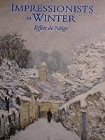 Impressionists in Winter: Effets de Neige