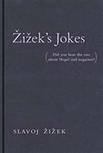 Žižek's Jokes: Did You Hear the One about Hegel and Negation?