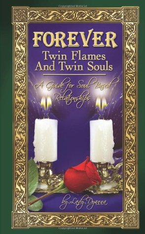 Forever: Twin Flames and Twin Souls by Lady Dyanna