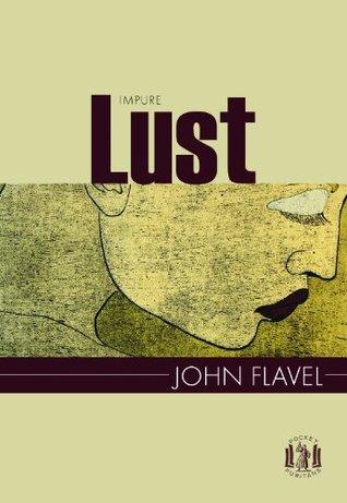 Impure Lust by John Flavel