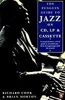 The Penguin Guide to Jazz on CD, LP & Cassette