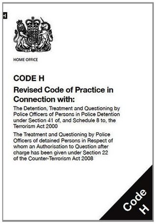 Police and Criminal Evidence Act 1984 (PACE): code H: revised code of practice in connection with, the detention, treatment and questioning by police ... section 22 of the Counter-Terrorism Act 2008