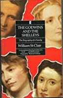 The Godwins and the Shelleys: The Biography of a Family