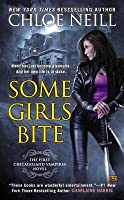 Some Girls Bite (Chicagoland Vampires #1)