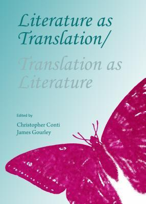 Literature as Translation Translation as Literature pdf