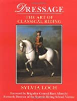 Dressage: The Art of Classical Riding