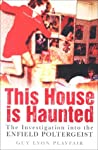This House Is Haunted: The Investigation of the Enfield Poltergeist