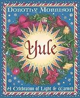 Yule: A Celebration of Light & Warmth