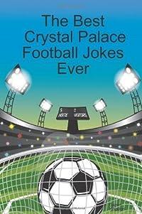 The Best Crystal Palace Football Jokes Ever
