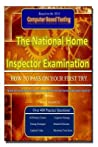 The National Home Inspector Examination How to Pass on Your First Try: A Must Have for Contractors Who Want to Branch Into the Home Inspection Industry