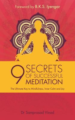9 Secrets of Successful Meditation The Ultimate Key to Mindfulness Inner Caamp amp Joy