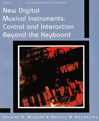 New Digital Musical Instruments: Control and Interaction Beyond the Keyboard