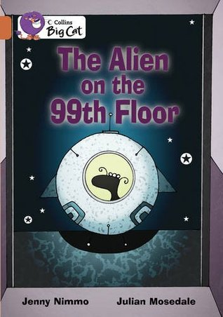 Alien On The 99th Floor By Jenny Nimmo