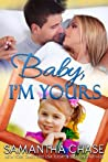 Baby, I'm Yours (Life, Love and Babies, #2)