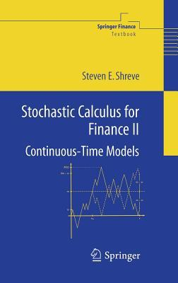 Stochastic Calculus Models for Finance II: Continuous Time Models (Springer Finance)