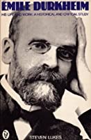 Emile Durkheim: A Historical and Critical Study
