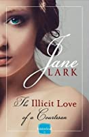 The Illicit Love of a Courtesan  (Marlow Intrigues, #2)