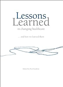 Lessons Learned in changing healthcare ... and how we learned them.