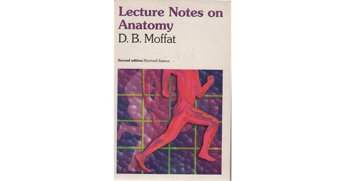 Lecture Notes On Anatomy By Db Moffat