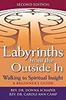 Labyrinths from the Outside in (2nd Edition): Walking to Spiritual Insight--A Beginner's Guide