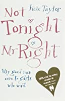 Not Tonight Mr Right: How Why And Abstinence Makes The Heart Grow Fonder