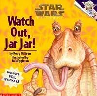 Watch Out, Jar Jar!  (Star Wars Episode I)
