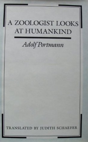 A Zoologist Looks at Humankind by Adolf Portmann
