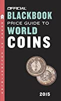 The Official Blackbook Price Guide to World Coins 2015