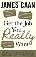 Get The Job You Really Want