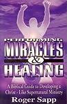 Performing Miracles And Healing