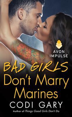 Bad Girls Don't Marry Marines (Rock Canyon, Idaho, #3)