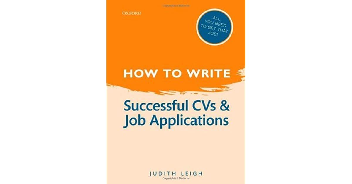 how to write successful cvs and job applications by judith leigh