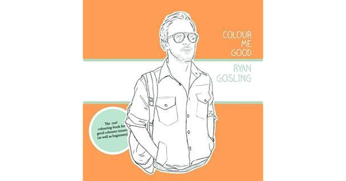 Colour Me Good Ryan Gosling By Mel Elliott