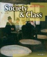 Society and Class (Through Artists' Eyes)