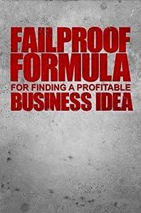 Fail-Proof Formula for Finding a Profitable Business Idea: