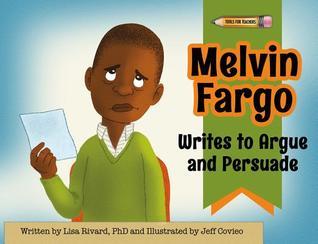 Melvin Fargo Writes to Argue and Persuade