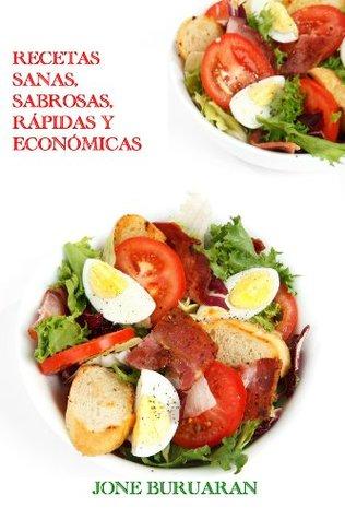 Recetas Sanas Sabrosas Rápidas Y Económicas By Jone Buruaran