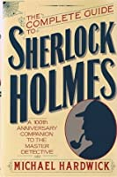 The Complete Guide to Sherlock Holmes