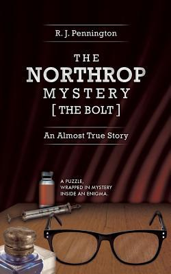 The Northrop Mystery [The Bolt]: An Almost True Story