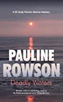 Deadly Waters (DI Andy Horton Mystery 2): A Marine Mystery Crime Novel Featuring DI Horton (DI Horton Marine Mystery)