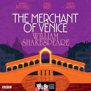 The Merchant Of Venice: Classic Radio Theatre