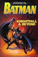 Batman: Knightfall and Beyond