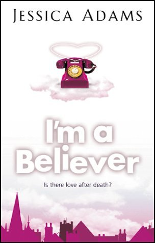 I'm a Believer by Jessica Adams