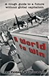 A World To Win: A Rough Guide To A Future Without Global Capitalism