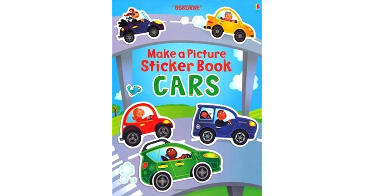 Cars Make A Picture Sticker Book By Felicity Brooks