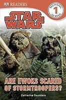 Star Wars Are Ewoks Scared of Stormtroopers? (Star Wars: Dorling Kindersley)
