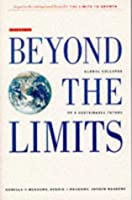 Beyond The Limits: Global Collapse Or A Sustainable Future