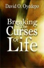 Breaking the Curses of Life by David Oyedepo