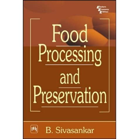 Food Processing And Preservation By B Sivasankar Download